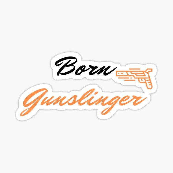 Born Gunslinger Sticker