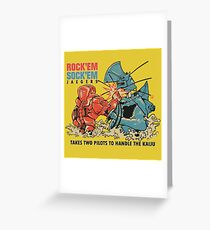 ROCK 'EM, SOCK 'EM JAEGERS Greeting Card