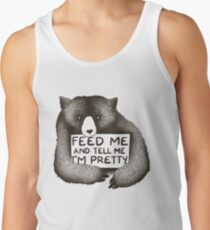 Feed Me and Tell Me I'm Pretty Tank Top