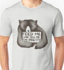 Feed Me and Tell Me I'm Pretty Unisex T-Shirt