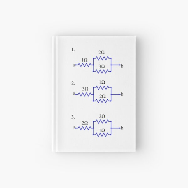 Evaluate without direct calculation which circuit has the highest and which circuit has the lowest equivalent resistance between a and b Hardcover Journal