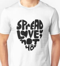 Spread Love, Not Hate T-Shirt