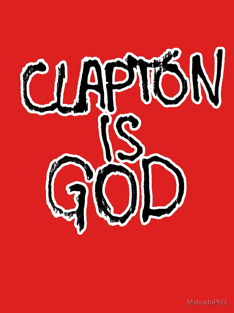 Clapton is God | London subway grafitti | Unisex T-Shirt