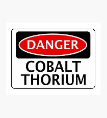 DANGER COBALT THORIUM FAKE ELEMENT FUNNY SAFETY SIGN SIGNAGE Photographic Print