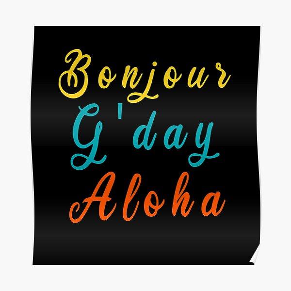 Bonjour G'Day Aloha  Poster