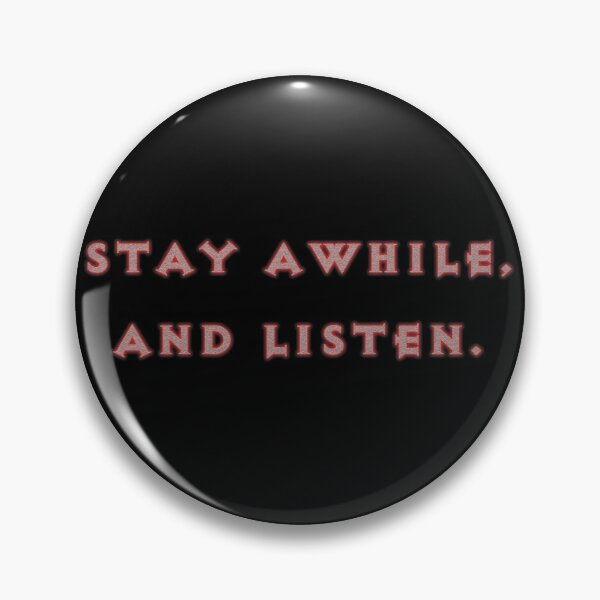 Stay Awhile Pin