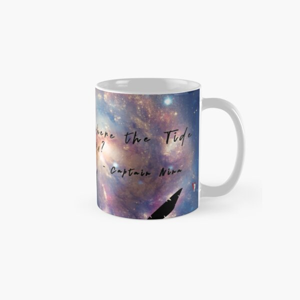 The Tide of the Stars - Captain Nina Quote Classic Mug