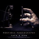 Portable Photography, Then & Now by CJDandrow
