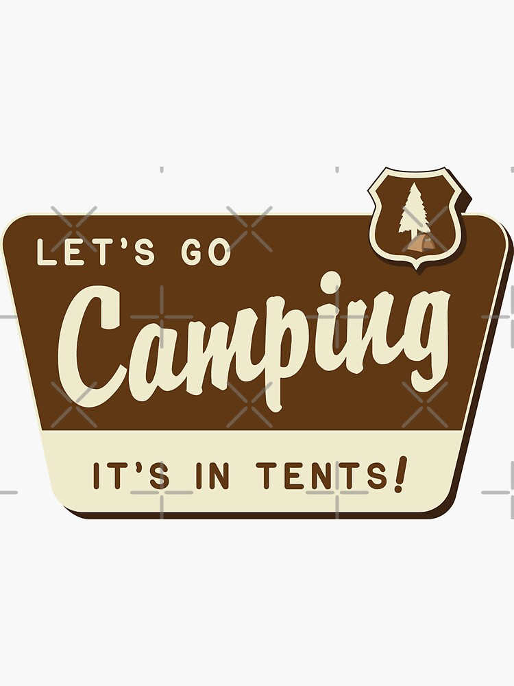 Let's Go Camping - It's In Tents! by brainthought