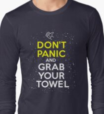 Don't Panic and Grab Your Towel Long Sleeve T-Shirt