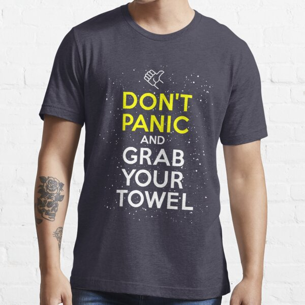 Don't Panic and Grab Your Towel Essential T-Shirt