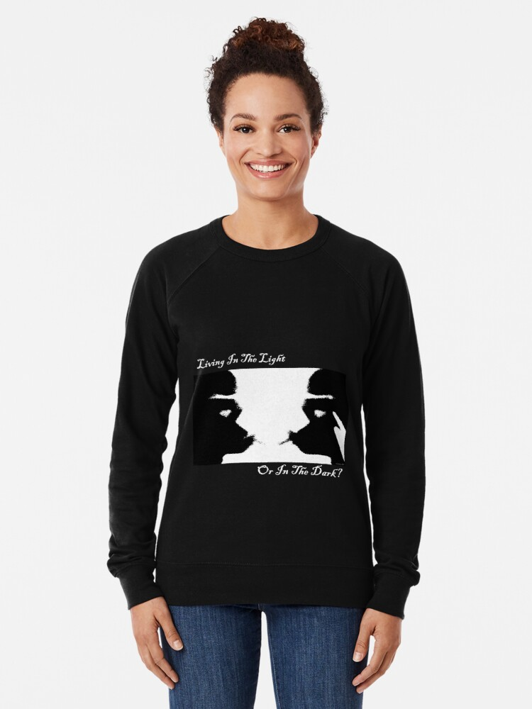Alternate view of Living In The Light Or In The Dark? (White Writing) Lightweight Sweatshirt