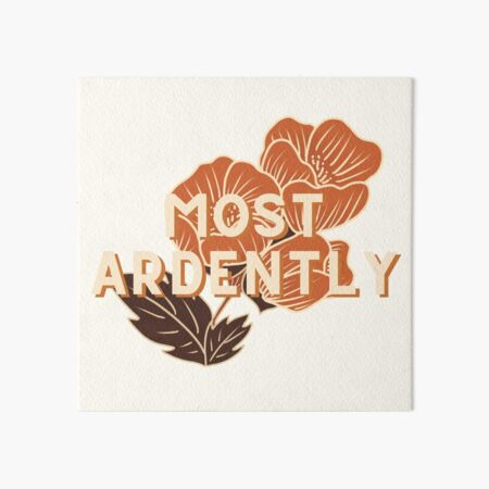 Most Ardently // Pride and Prejudice Art Board Print