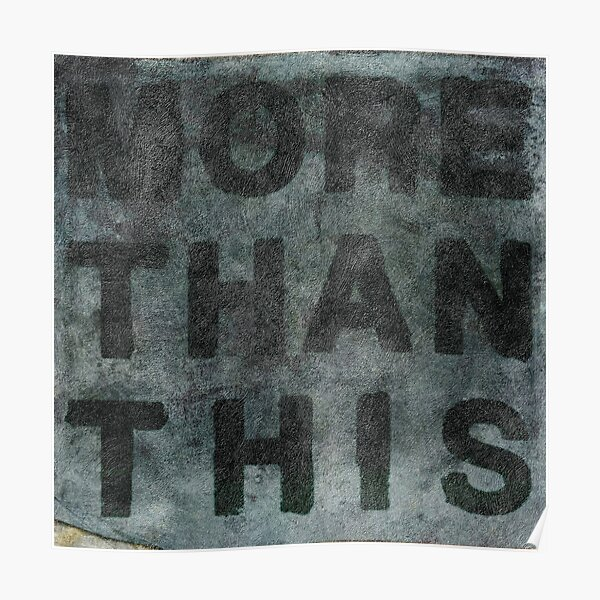 More Than This Poster