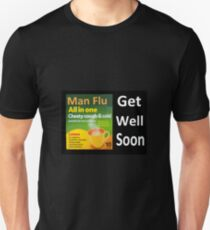 Man Flu sympathy  Unisex T-Shirt