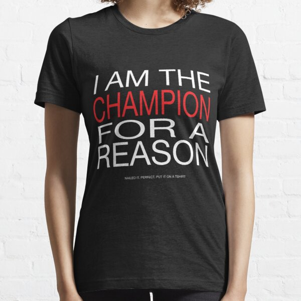 I AM THE CHAMP Essential T-Shirt