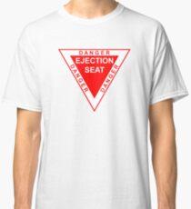 DANGER ejection seat Classic T-Shirt