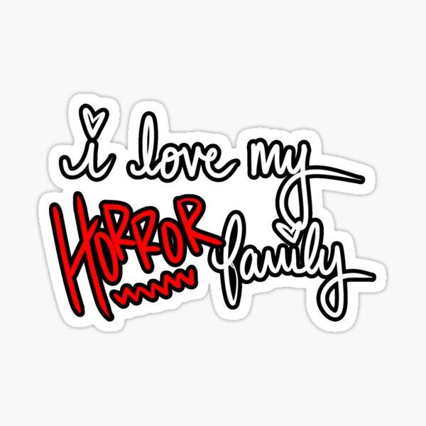 I Love My Horror Family Sticker