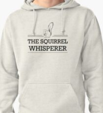 The Squirrel Whisperer Pullover Hoodie