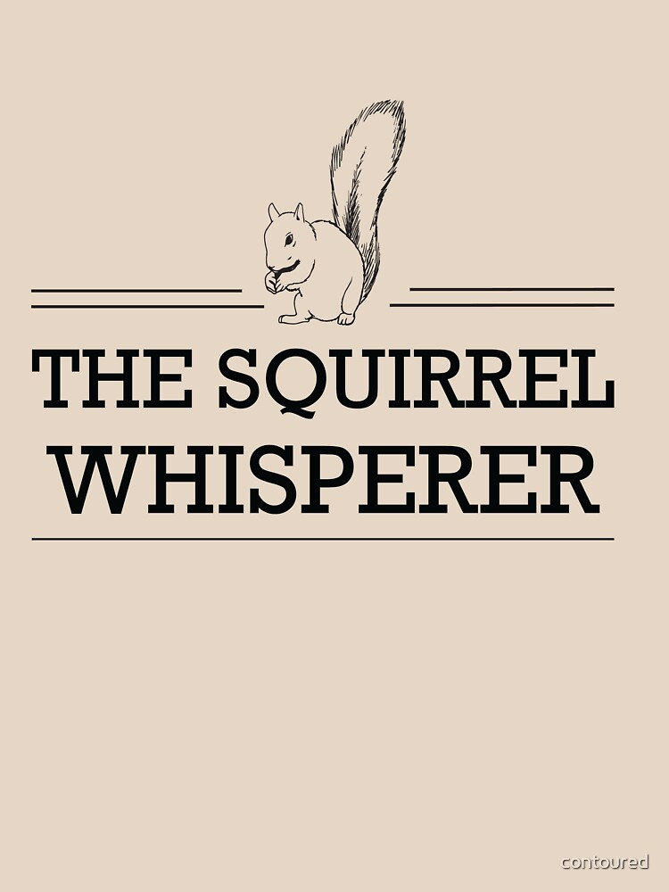 The Squirrel Whisperer | Unisex T-Shirt