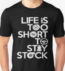 LIFE IS TOO SHORT TO STAY STOCK  Unisex T-Shirt