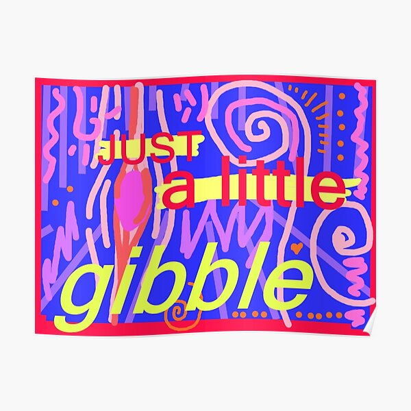 Just a little gibble Poster
