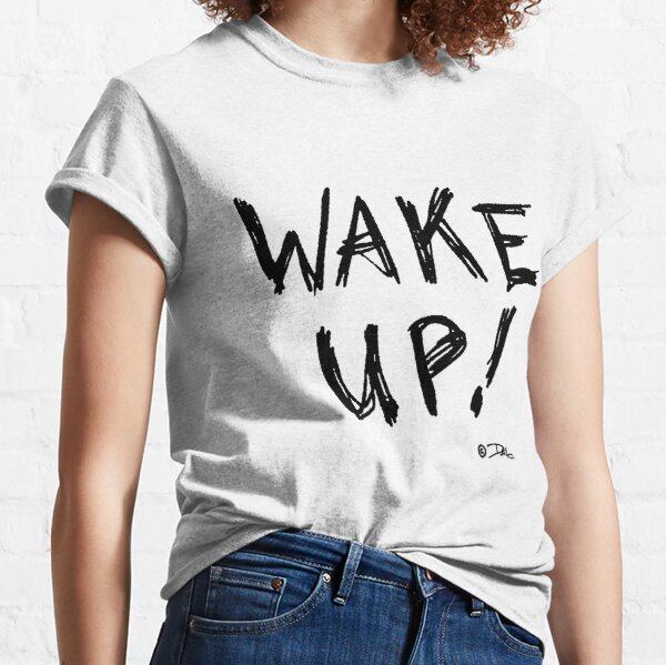 Wake Up! (blk) by DMo Classic T-Shirt