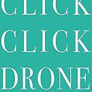 Click Click Drone by suranyami