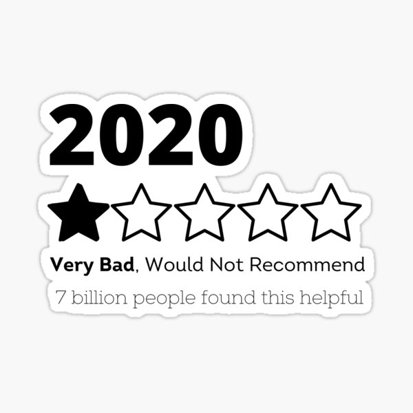 2020 1 Star Very Bad, Would Not Recommend Sticker