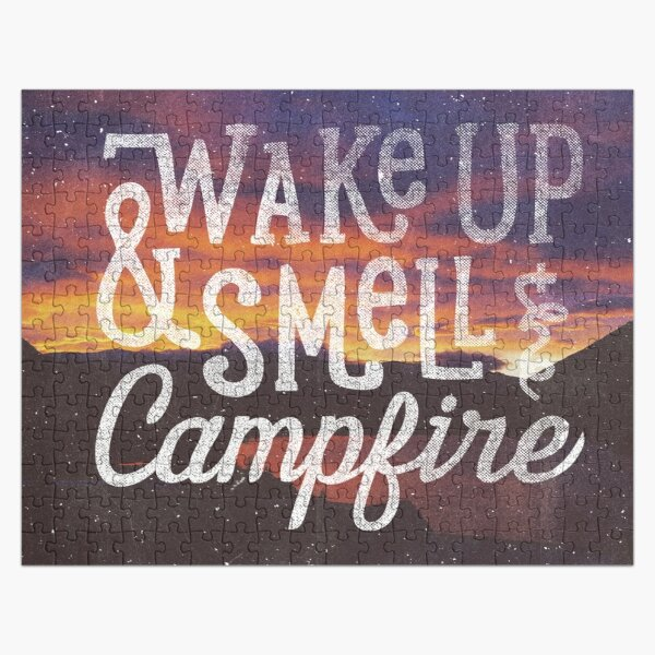 wake up and smell the campfire Jigsaw Puzzle