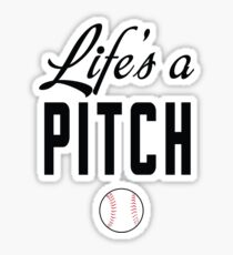 Life's a Pitch Sticker