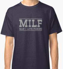 MILF. Man I love to fish Classic T-Shirt