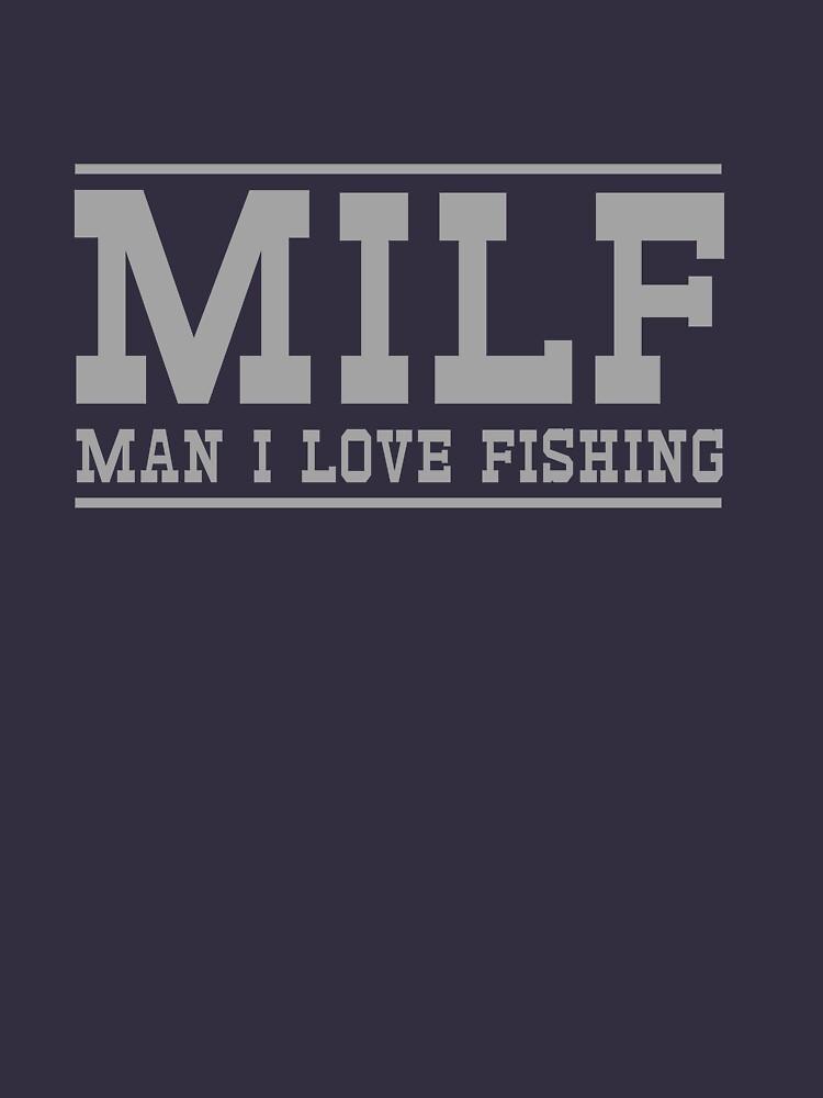 MILF. Man I love to fish | Unisex T-Shirt