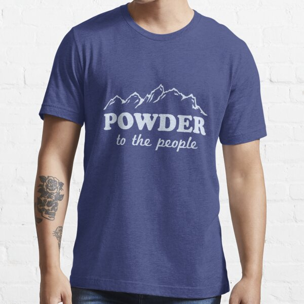 Powder to the People Essential T-Shirt
