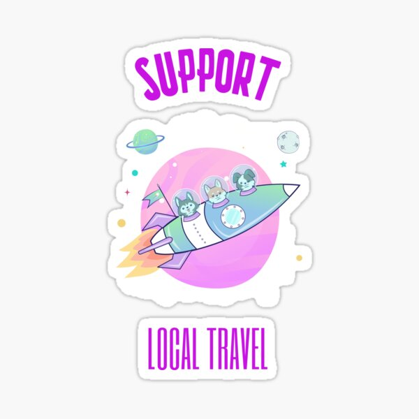 Funny Support Local Travel  Sticker