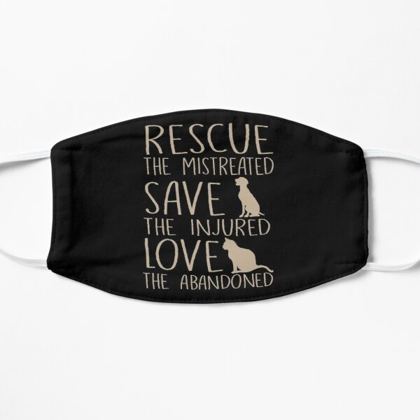Rescue The Mistreated Save The Injured Love The Abandoned Shirts And Accessories Mask