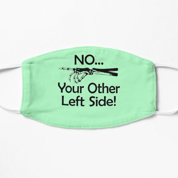 No Your Other Left Side - Cita de humor radiológico Mascarilla plana