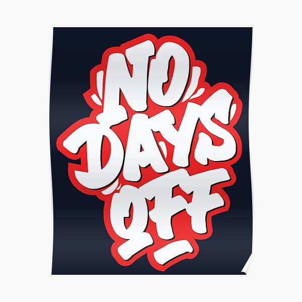 NO Days Off Poster