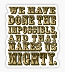 That Makes us Mighty. Sticker