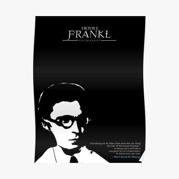 A Quote By Viktor E. Frankl Poster