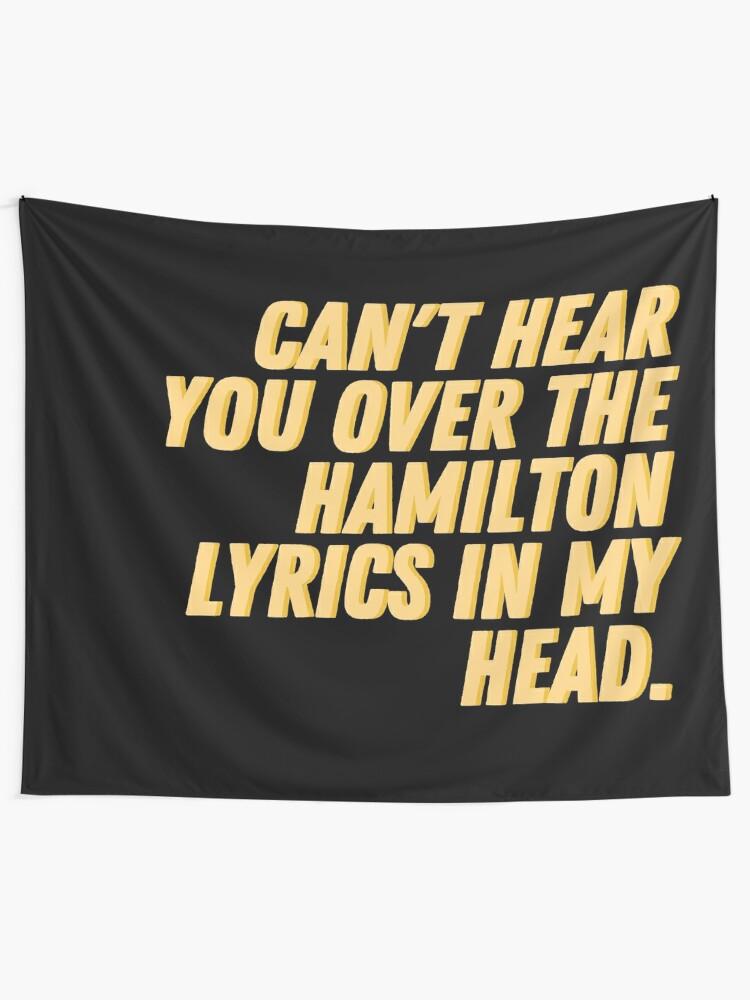 Tentures ''Je ne peux pas t'entendre sur les paroles de Hamilton dans ma tête': autre vue