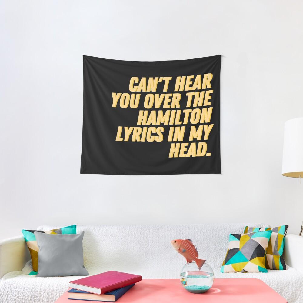 Tentures «Je ne peux pas t'entendre sur les paroles de Hamilton dans ma tête»