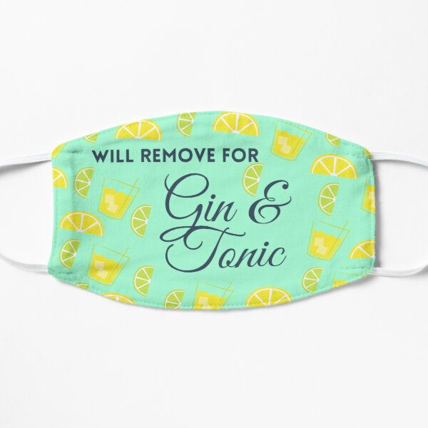 Will Remove for Gin & Tonic face mask Flat Mask