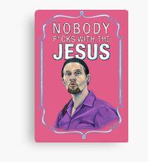 BIG LEBOWSKI-Jesus Quintana- Nobody F*cks with the Jesus Canvas Print