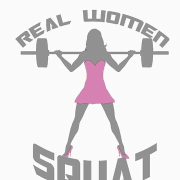 Real Women Squat! by jjdesigns