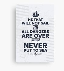 He that will not sail... Canvas Print