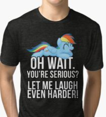 You're Serious?  (My Little Pony: Friendship is Magic) Tri-blend T-Shirt