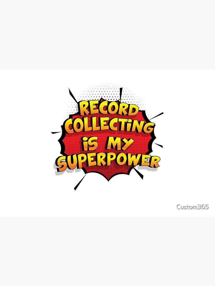 Record Collecting ist mein Superpower Lustiges Record Collecting Designgeschenk von Custom365