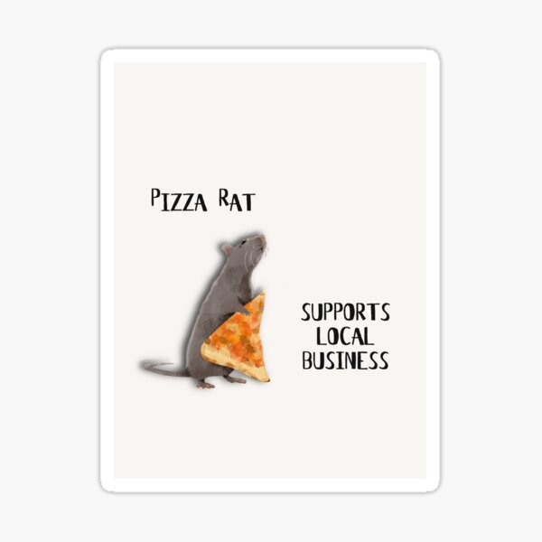 Pizza Rat Supports Local Business (White) Sticker