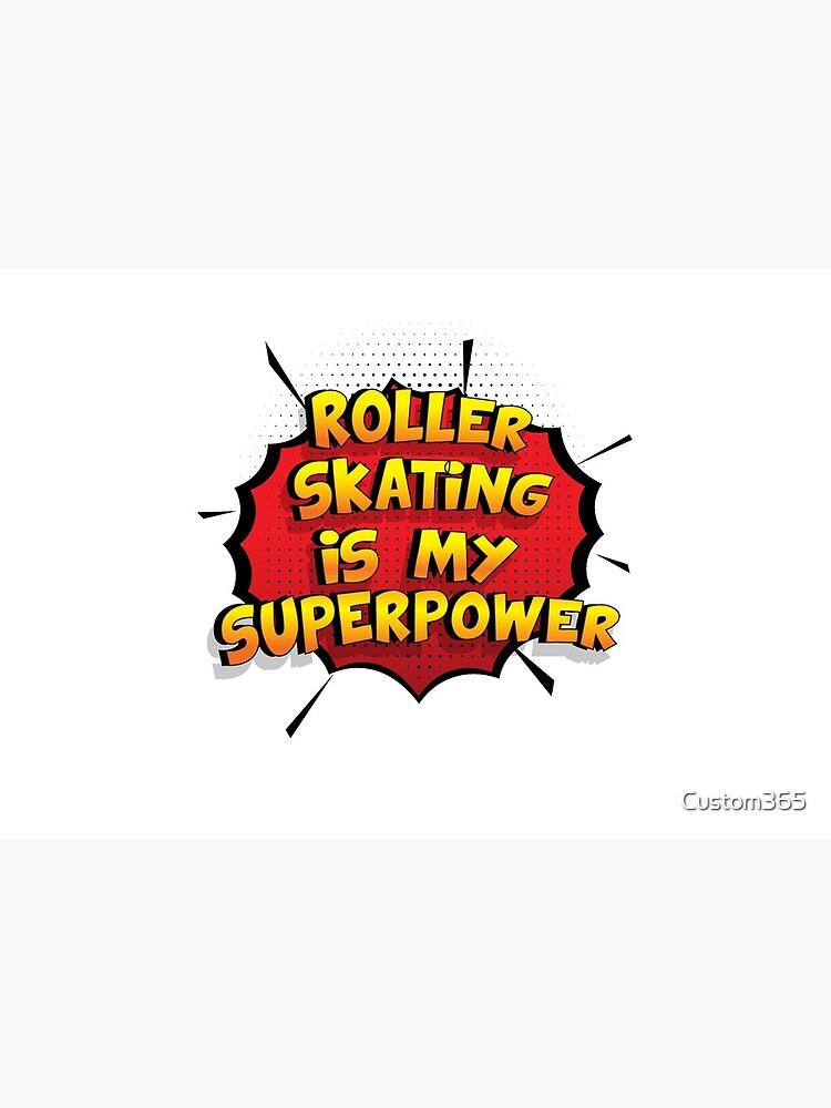 Roller Skating ist mein Superpower Lustiges Roller Skating Designgeschenk von Custom365